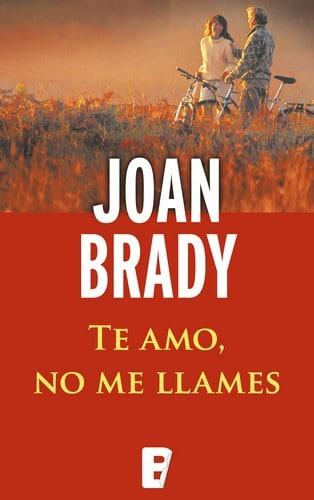 Descargar Te amo, no me llames de Joan Brady - Descargar libro