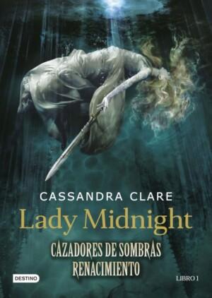 Lady Midnight (Cazadores de sombras renacimiento 1)
