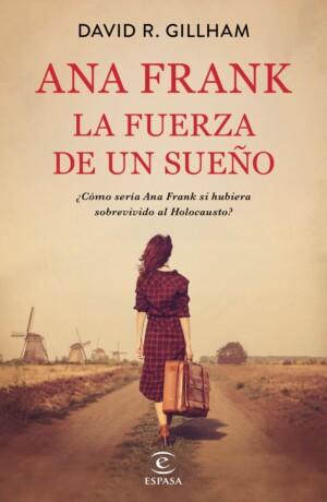 Ana Frank La fuerza de un sueño
