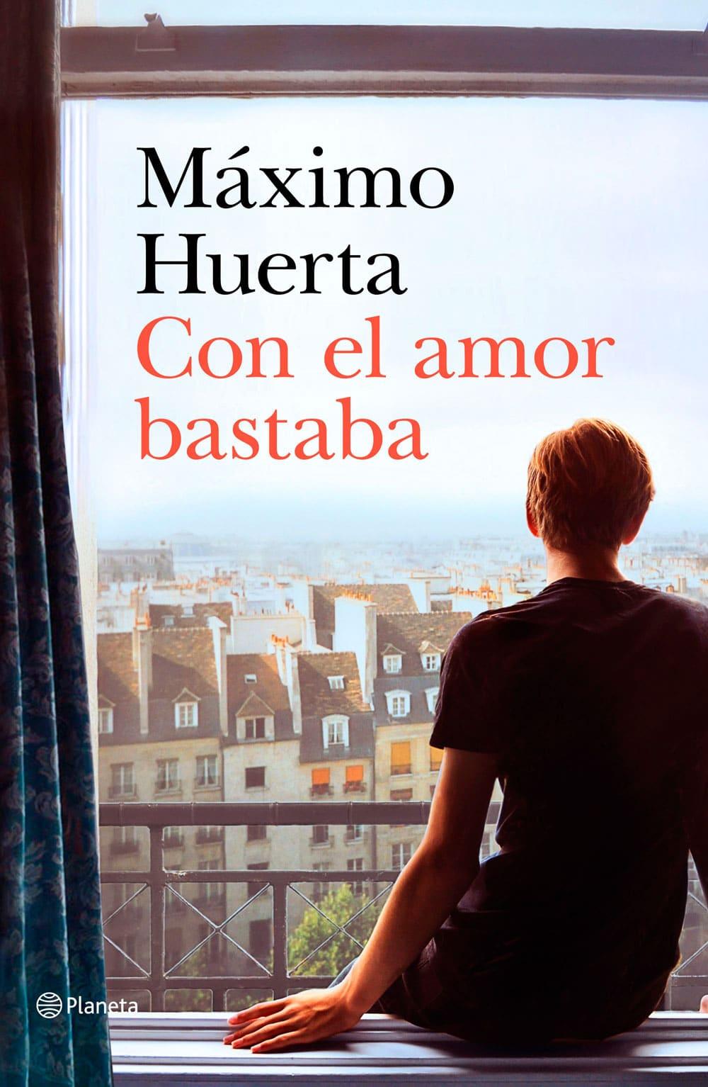 Descargar【 Con el Amor Bastaba 】Máximo Huerta (PDF - ePUB)
