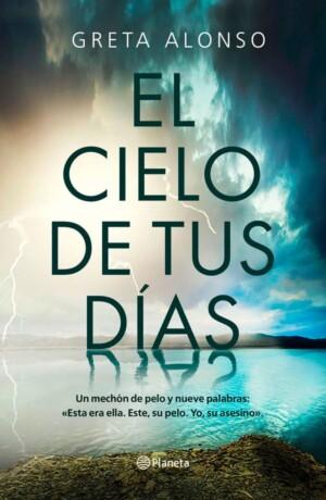 El cielo de tus días - Greta Alonso