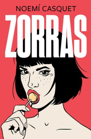 Zorras - Noemí Casquet