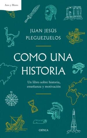 Como una historia - Juan Jesús Pleguezuelos,