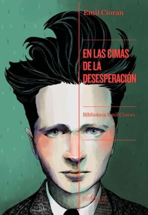En las cimas de la desesperación - Emil Cioran