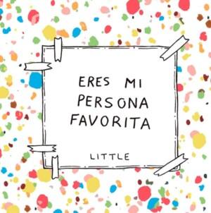 Eres mi persona favorita - Little