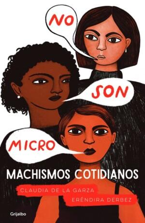 No son micro. Machismos cotidianos - Eréndira Derbez Campos, Claudia De La Garza Galvez