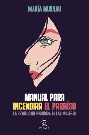 Manual para incendiar el paraíso - María Murnau