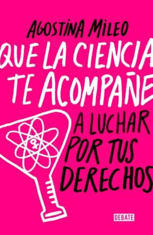 Que la ciencia te acompañe - Agostina Mileo