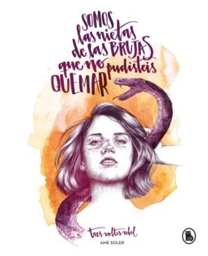 Somos las nietas de las brujas que no pudisteis quemar - Ame Soler