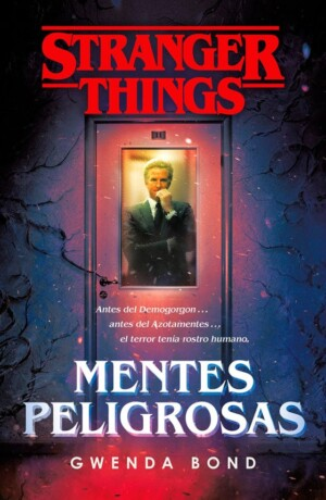 Stranger Things: Mentes peligrosas - Gwenda Bond