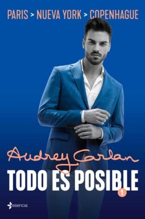 Todo es posible 1: París, Nueva York, Copenhague - Audrey Carlan