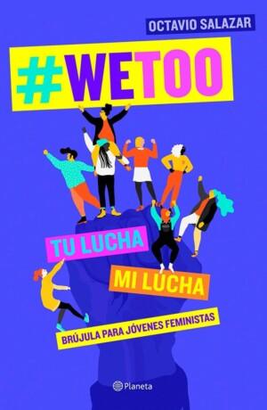 WeToo: Brújula para jóvenes feministas - Octavio Salazar