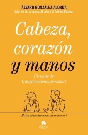Cabeza, corazón y manos -Álvaro González-Alorda