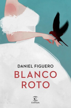Blanco roto - Daniel Figuero