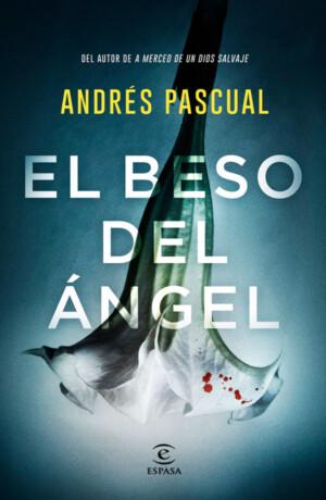 El beso del ángel - Andrés Pascual