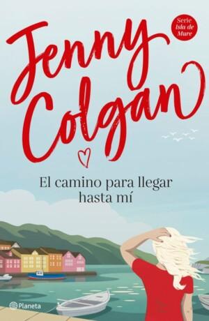 El camino para llegar hasta mí - Jenny Colgan