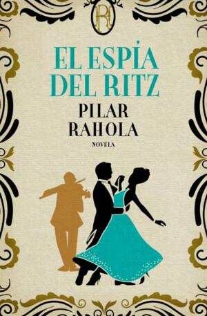 El espía del Ritz - Pilar Rahola