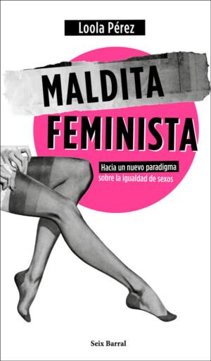 Maldita feminista - Loola Pérez