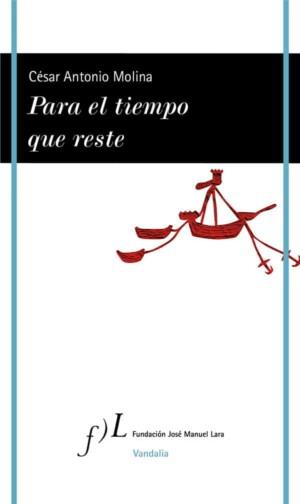 Para el tiempo que reste - César Antonio Molina