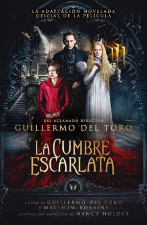La cumbre escarlata - Nancy Holder / Guillermo del Toro / Matthew Robbins