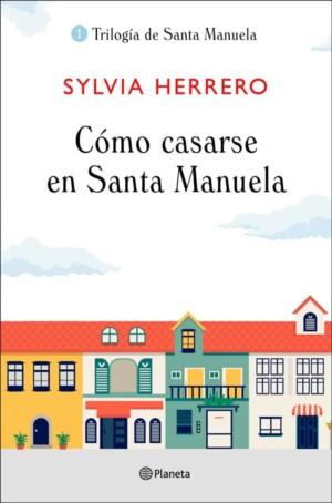 Cómo casarse en Santa Manuela - Sylvia Herrero