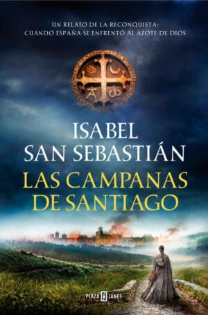Las campanas de Santiago - Isabel San Sebastián