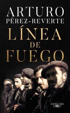 Línea de fuego - Arturo Pérez-Reverte