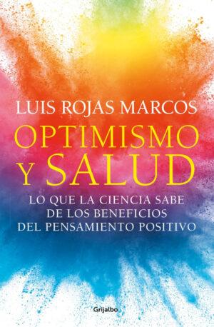 Optimismo y salud - Luis Rojas Marcos
