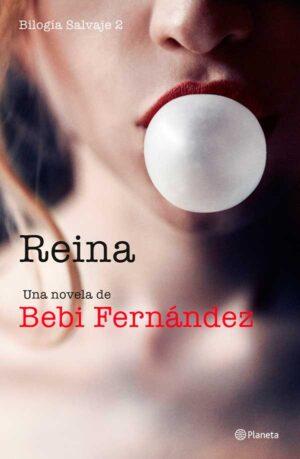 Reina (Bilogia Salvaje 2) - Bebi Fernandez