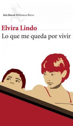 Lo que me queda por vivir - Elvira Lindo